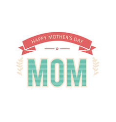 happy mothers day ribbon green mom text im vector image