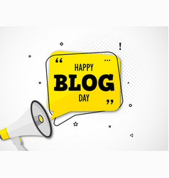 Holiday blog day megaphone and speech bubble vector