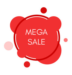 mega sale sticker with abstract red round forms vector image