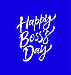 happy boss day - hand drawn brush pen vector image