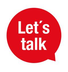 Lets talk communication concept speech bubble vector