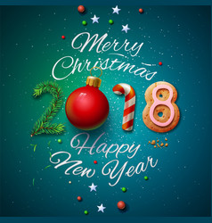 Merry christmas and happy new year 2018 vector