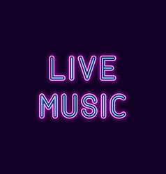 neon inscription of live music vector image