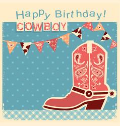 Cowboy happy birthday card with cowboy shoe child vector
