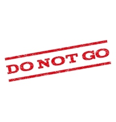 Do Not Go Watermark Stamp vector image