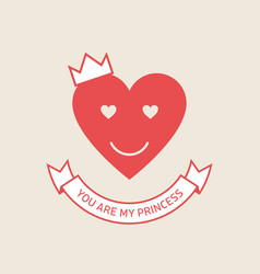 you are my princess - holiday card or poster with vector image
