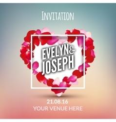 Rose petals heart Beautiful wedding invitation vector image vector image