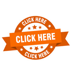 click here ribbon here round orange sign vector image