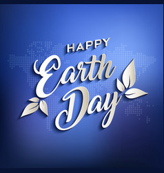 Happy earth day quote design on world map vector
