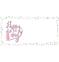 Happy first day card vector
