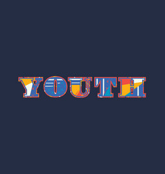 Youth concept word art vector