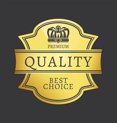 premium quality best choice shiny golden sticker vector image