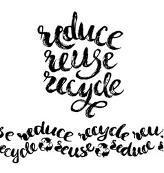 reduce reuse recycle hand drawn lettering vector image