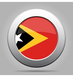Flag of East Timor Shiny metal gray round button vector image vector image