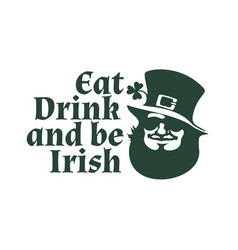 happy st patricks day poster eat drink and be vector image