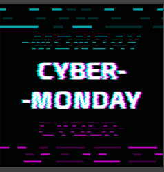 cyber monday glitch effect text on black screen vector image
