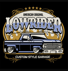 Vintage shirt design lowrider pickup truck vector