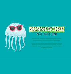 summertime best party time cool jellyfish poster vector image