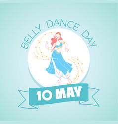 10 may belly dance day vector image