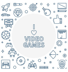 i love video games concept outline frame vector image