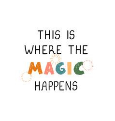 magic - fun hand drawn nursery poster vector image