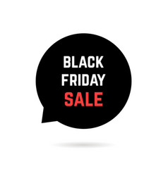Speech bubble with black friday sale and shadow vector