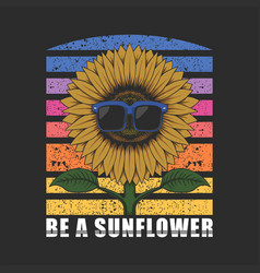be a sunflower eyeglasses vector image