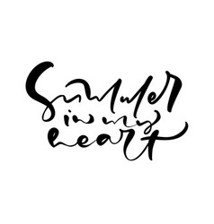 cute summer in my heart hand drawn lettering vector image