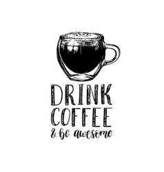 handwritten phrase of drink coffee and be vector image