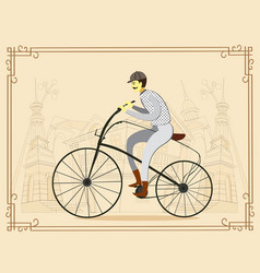 man on vintage retro old bicycle on old city vector image