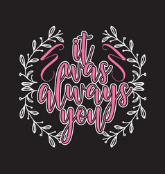 couple quotes and slogan good for t-shirt it was vector image