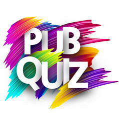 Pub quiz sign with colorful brush strokes vector