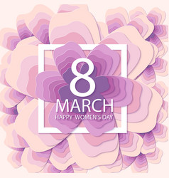 happy womens day paper flower holiday background vector image
