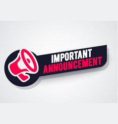 Important announcement warning megaphone label vector