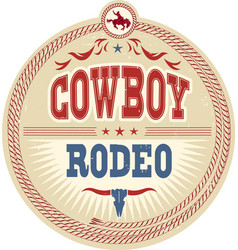 wild west rodeo label with cowboy text vector image