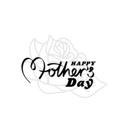 happy mothers day rose background image vector image