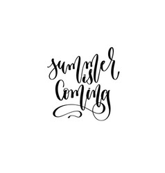summer is coming - hand lettering inscription text vector image