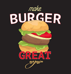 make burger great again funny quote typography vector image