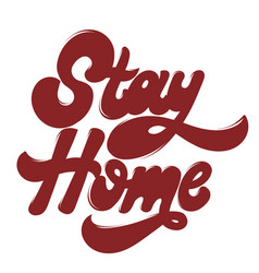 Stay home hand drawn lettering isolated vector