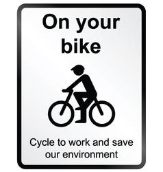 On your Bike Information Sign vector image