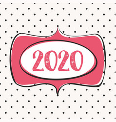 2020 in hand drawn frame design card on pastel pol vector image