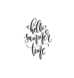 hello summer time - hand lettering inscription vector image