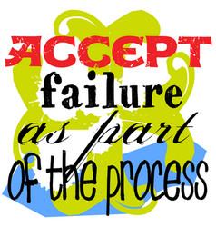 Accept failure as part process vector