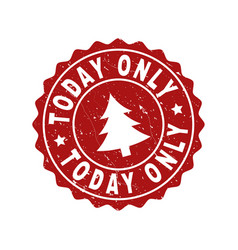 today only scratched stamp seal with fir-tree vector image