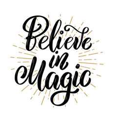 believe in magic hand drawn motivation lettering vector image vector image