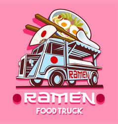 food truck ramen restaurant fast delivery service vector image