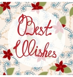 Best wishes lettering onfloral baclground vector
