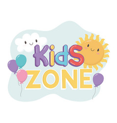 Kids zone letters balloons cloud sun cartoon vector