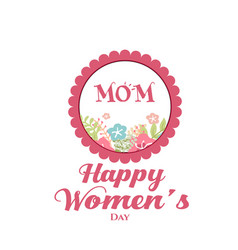 mom happy womens day circle frame background vect vector image