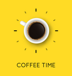 with coffee cup top view and coffee time phrase vector image